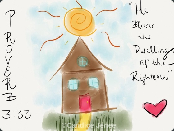 He blesses my home. My hope is secure in Him.